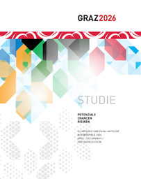 Studie : Potenziale / Chancen / Risiken : Olympische und Paralympische Winterspiele 2026 : Graz / Steiermark / Partnerregionen / Campus 02, Joanneum Research, Technische Universität Graz... [et al.] | Campus 02