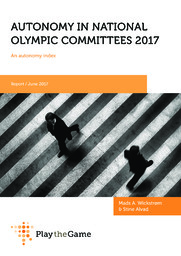 Autonomy in National Olympic Committees 2017 : an autonomy index / Mads A. Wickstrøm | Wickstrøm, Mads A.