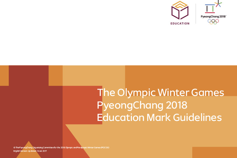 Education mark guidelines : the Olympic Winter Games PyeongChang 2018 / The PyeongChang Organizing Committee for the 2018 Olympic & Paralympic Winter Games | Olympic Winter Games. Organizing Committee. 23, 2018, PyeongChang