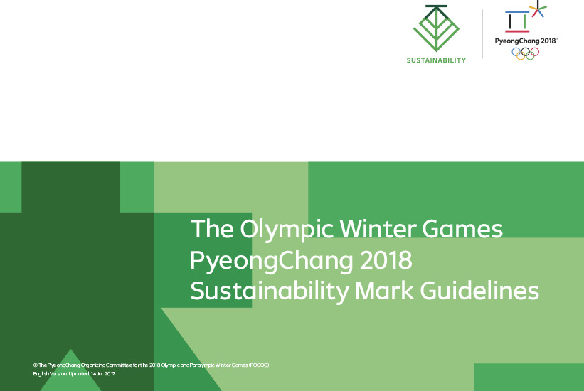Sustainability mark guidelines : the Olympic Winter Games PyeongChang 2018 / The PyeongChang Organizing Committee for the 2018 Olympic & Paralympic Winter Games | Jeux olympiques d'hiver. Comité d'organisation. 23, 2018, PyeongChang