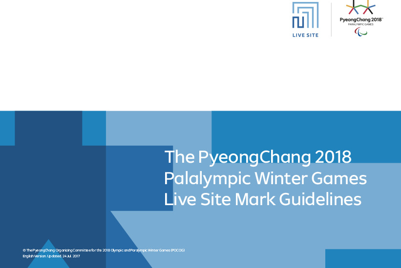 Live site mark guidelines : the PyeongChang 2018 Paralympic Winter Games / The PyeongChang Organizing Committee for the 2018 Olympic & Paralympic Winter Games | Jeux olympiques d'hiver. Comité d'organisation. (23, 2018, PyeongChang)