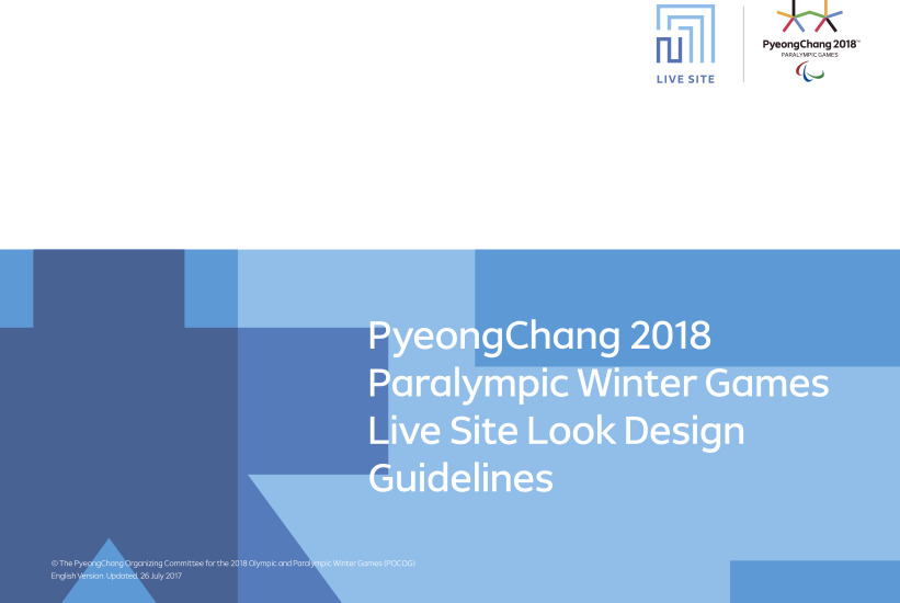 Live site look design guidelines : PyeongChang 2018 Paralympic Winter Games / The PyeongChang Organising Committee for the XXIII Olympic and Paralympic Winter Games   Jeux olympiques d'hiver. Comité d'organisation. 23, 2018, PyeongChang