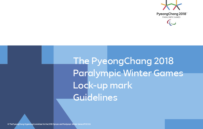 Lock-up mark guidelines : the PyeongChang 2018 Paralympic Winter Games / The PyeongChang Organising Committee for the XXIII Olympic and Paralympic Winter Games   Jeux olympiques d'hiver. Comité d'organisation. 23, 2018, PyeongChang