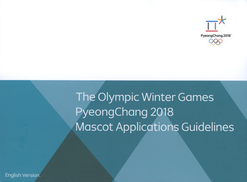Mascot applications guidelines : the Olympic Winter Games PyeongChang 2018 / The PyeongChang Organising Committee for the XXIII Olympic and Paralympic Winter Games | Jeux olympiques d'hiver. Comité d'organisation. 23, 2018, PyeongChang