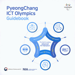 PyeongChang ICT Olympics : guidebook / The PyeongChang Organising Committee for the XXIII Olympic and Paralympic Winter Games | Jeux olympiques d'hiver. Comité d'organisation. 23, 2018, PyeongChang