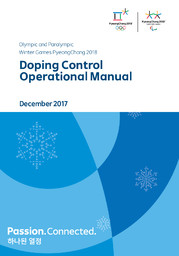 Doping control operational manual : Olympic and Paralympic Winter Games PyeongChang 2018 / The PyeongChang Organizing Committee for the 2018 Olympic & Paralympic Winter Games | Olympic Winter Games. Organizing Committee. 23, 2018, PyeongChang