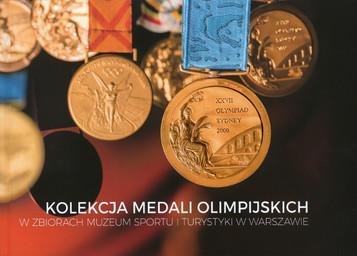 Kolekcja medali olimpijskich : w zbiorach Muzeum Sportu i Turystyki w Warsowie = A collection of the Olympic medals / Piotr Banasiak, Michał Polakowski | Polakowski, Michał