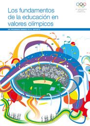 Los fundamentos de la educación en valores olímpicos : un programa basado en el deporte / Comité Olímpico Internacional | Comité international olympique