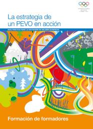 La estrategia de un PEVO en acción : guía práctica para la educación en valores olímpicos : formación de formadores / Comité Olímpico Internacional | Comité international olympique