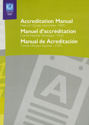 Accreditation Manual : National Olympic Committee - NOC = Manuel d'accréditation = Manual de Acredidation / Organising Committee for the Olympic Games Athens 2004 | Jeux olympiques d'été. Comité d'organisation. 28, 2004, Athēna
