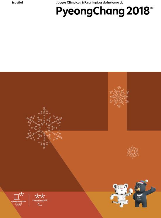 Juegos Olímpicos & Paralímpicos de invierno de PyeongChang 2018 / Comité Organizador de PyeongChang para los Juegos Olímpicos y Paralímpicos de Invierno 2018 | Jeux olympiques d'hiver. Comité d'organisation. (23, 2018, PyeongChang)