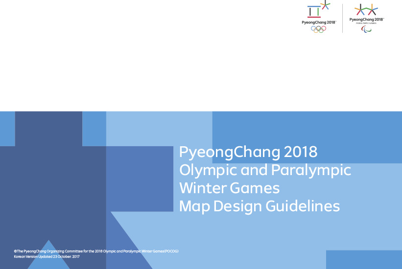 Map design guidelines : PyeongChang 2018 Olympic and Paralympic Winter Games / The PyeongChang Organizing Committee for the 2018 Olympic & Paralympic Winter Games | Jeux olympiques d'hiver. Comité d'organisation. (23, 2018, PyeongChang)