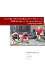 Building a participation legacy from the London 2012 Olympic and Paralympic Games in disadvantaged areas / Laura Hills, Simon Bradford, Craig Johnston   Hills, Laura