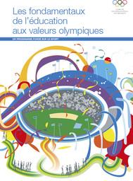 Les fondamentaux de l'éducation aux valeurs olympiques : un programme fondé sur le sport / Comité International Olympique | Comité international olympique
