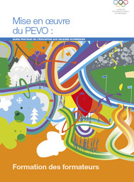 Mise en oeuvre du PEVO : guide pratique de l'éducation aux valeurs Olympiques : formation des formateurs / Comité International Olympique | Comité international olympique