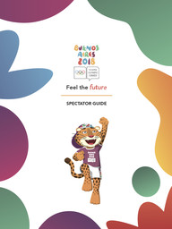 Spectator guide : Buenos Aires 2018 Youth Olympic Games / Buenos Aires Youth Olympic Games Organising Committee | Summer Youth Olympic Games. Organizing Committee. 3, Buenos Aires, 2018