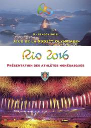 Présentation des athlètes monégasques : Rio 2016 : Jeux de la XXXIème Olympiade, 5-21 août 2016 / Comité Olympique Monégasque | Comité olympique monégasque