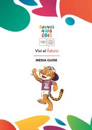 Media guide : Buenos Aires 2018 Youth Olympic Games / Buenos Aires Youth Olympic Games Organising Committee   Jeux Olympiques de la jeunesse d'été. Comité d'organisation. 3, Buenos Aires, 2018