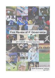 First review of IF governance : 2017 ASOIF general assembly / ASOIF Governance Taskforce   Association des fédérations internationales olympiques d'été