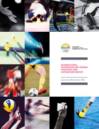 International Federation anti-doping processes and expenditure report : Lausanne, November 2016 / Association of Summer Olympic International Federations | Association des fédérations internationales olympiques d'été