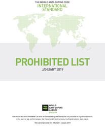 Prohibited list : January 2019 : the world anti-doping code international standard / World Anti-Doping Agency | Agence mondiale antidopage