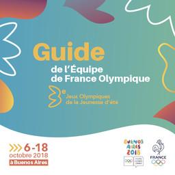 Guide de l'équipe de France Olympique : 6-18 octobre 2018 à Buenos Aires / dir. Denis Masseglia | Masseglia, Denis