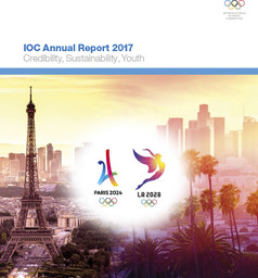 IOC annual report 2017 : credibility, sustainability, youth / International Olympic Committee | Comité international olympique