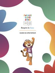 Guide du spectateur : Buenos Aires 2018 Youth Olympic Games / Comité d'organisation des Jeux Olympiques de la Jeunesse Buenos Aires 2018 | Jeux olympiques de la jeunesse d'été. Comité d'organisation. (3, Buenos Aires, 2018)