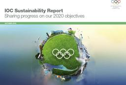 IOC sustainability report : sharing progress on our 2020 objectives / International Olympic Committee | Comité international olympique