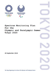 Spectrum monitoring plan for the Olympic and Paralympic Games Tokyo 2020 / The Tokyo Organising Committee of the Olympic and Paralympic Games | Jeux olympiques d'été. Comité d'organisation. (32, 2020, Tokyo)