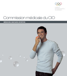 Médecine dentaire sportive / Commission médicale du CIO | International Olympic Committee. Medical and Scientific Commission