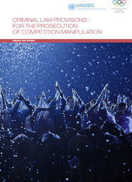 Criminal law provisions for the prosecution of competition manipulation : UNODC IOC study | International Olympic Committee