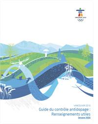 Guide du contrôle antidopage : renseignements utiles / Comité d'organisation des Jeux Olympiques et Paralympiques d'hiver 2010 à Vancouver | Jeux olympiques d'hiver. Comité d'organisation. 21, 2010, Vancouver