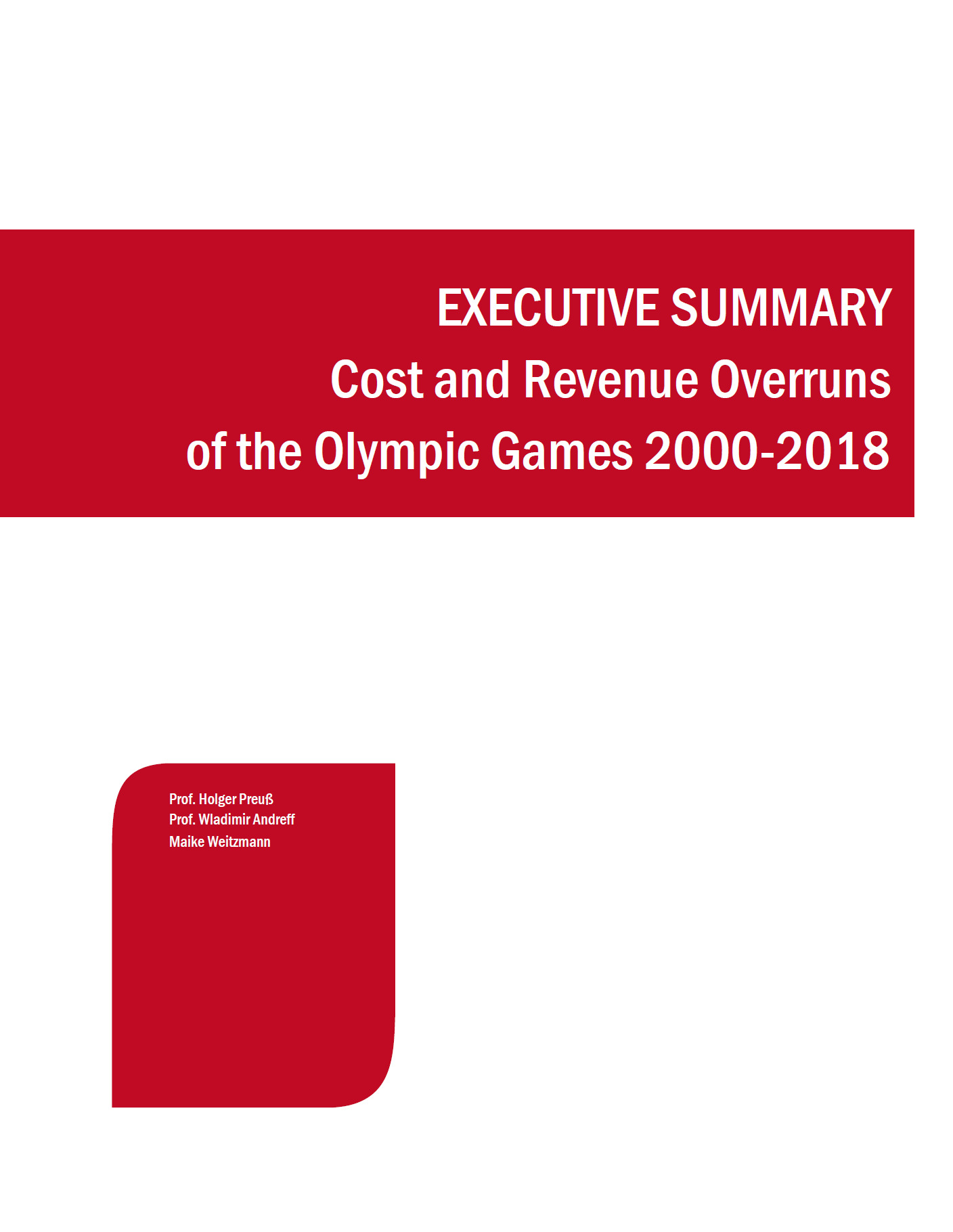 Cost and revenue overruns of the Olympic Games 2000-2018 : executive summary / Holger Preuss, Wladimir Andreff, Maike Weitzmann | Preuss, Holger