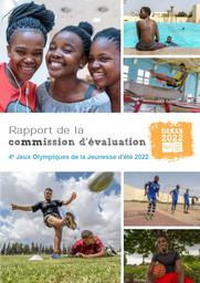 Rapport de la commission d'évaluation : 4e Jeux Olympiques de la Jeunesse d'été 2022 : Dakar 2022 / Comité International Olympique | Comité international olympique. Commission d'évaluation pour les Jeux olympiques d'été 2022
