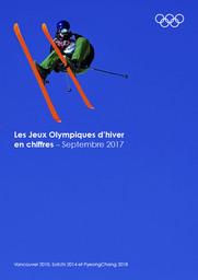 Les Jeux Olympiques d'hiver en chiffres : Vancouver 2010, Sotchi 2014 et PyeongChang 2018 / Comité International Olympique | International Olympic Committee