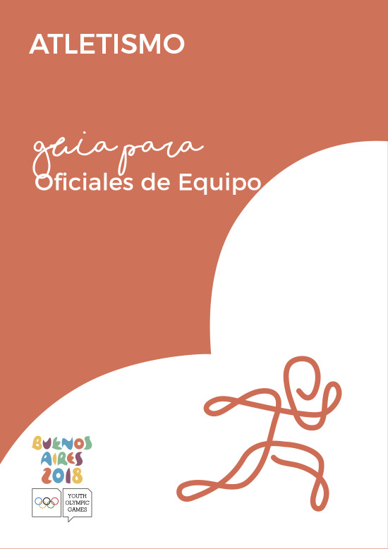 Guías para oficiales de equipo : Buenos Aires 2018 Youth Olympic Games / Comité Organizador Juegos Olímpicos de la Juventud Buenos Aires 2018 | Summer Youth Olympic Games. Organizing Committee. 3, Buenos Aires, 2018