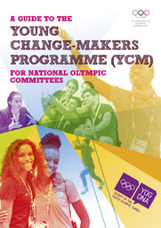 A guide to the young change-makers programme (YCM) for National Olympic Committees / International Olympic Committee   Comité international olympique