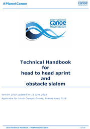 Technical handbook for head to head sprint and obstacle slalom : applicable for the Youth Olympic Games, Buenos Aires 2018 / International Canoe Federation | Fédération internationale de canoë