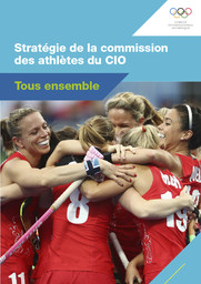 Stratégie de la commission des athlètes du CIO : tous ensemble / Comité International Olympique | International Olympic Committee. Athletes' Commission