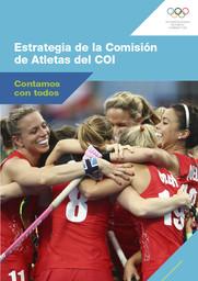 Estrategia de la Comisión de Atletas del COI : contamos con todos / Comité Internacional Olímpico | Comité international olympique. Commission des athlètes