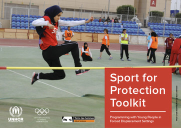 Sport for protection toolkit : programming with young people in forced displacement settings / International Olympic Committee | Comité international olympique