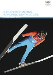 Guidelines regarding authorised identifications : XXII Winter Olympic Games, Sochi 2014 / International Olympic Committee | Comité international olympique