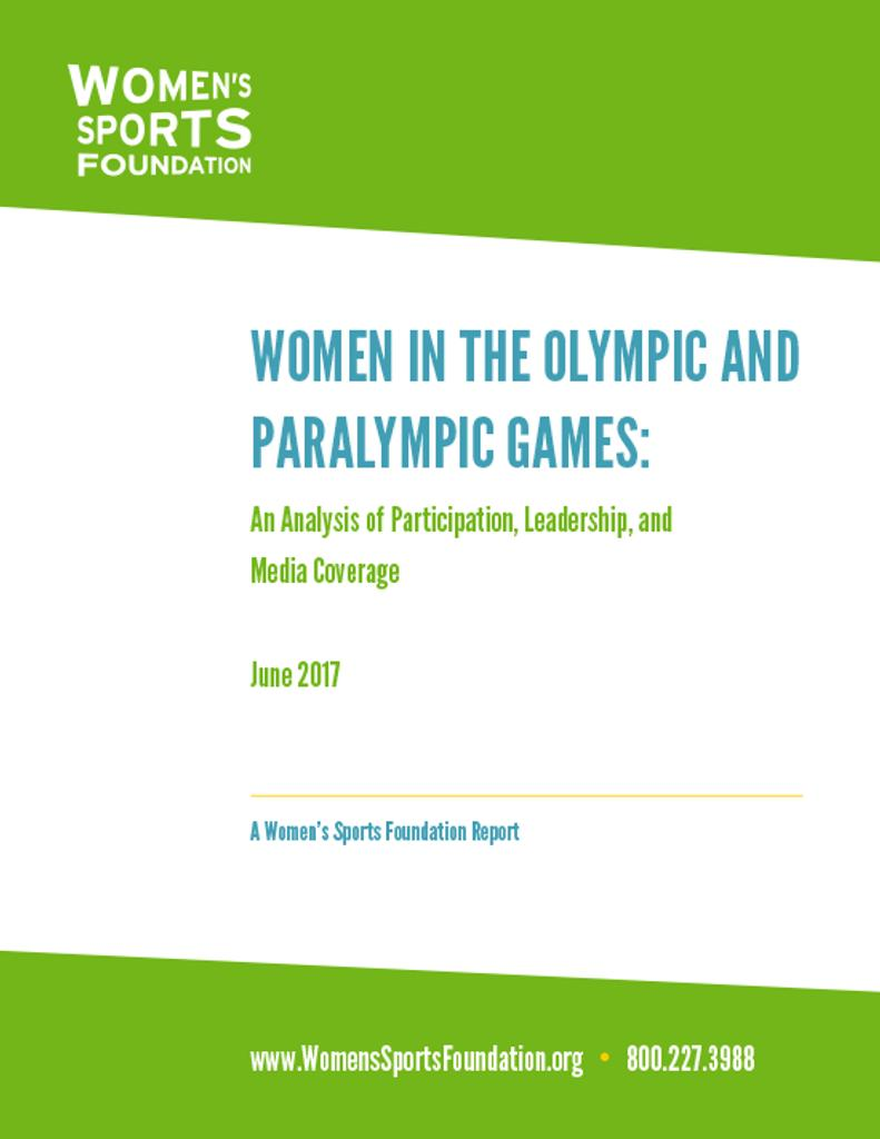 Women in the Olympic and Paralympic Games : an analysis of participation, leadership, and media coverage / Women's Sports Foundation | Women's Sports Foundation