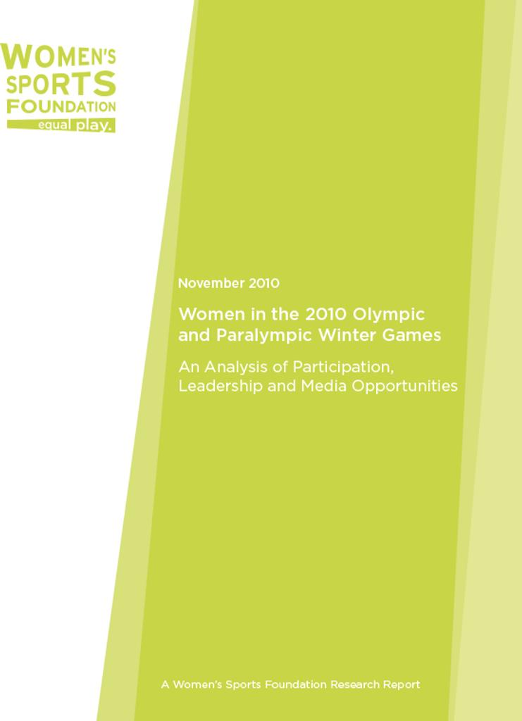 Women in the 2010 Olympic and Paralympic Winter Games : an analysis of participation, leadership and media opportunities / Women's Sports Foundation | Women's Sports Foundation