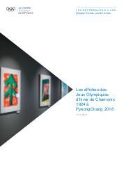 Les affiches des Jeux Olympiques d'hiver de Chamonix 1924 à PyeongChang 2018 / Le Centre d'Etudes Olympiques | Le Centre d'Études Olympiques (Lausanne)
