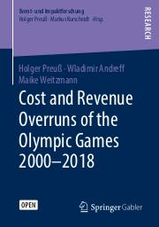 Cost and revenue overruns of the Olympic Games 2000-2018 / Holger Preuß, Wladimir Andreff, Maike Weitzmann | Preuss, Holger