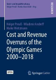 Cost and revenue overruns of the Olympic Games 2000-2018 / Holger Preuß, Wladimir Andreff, Maike Weitzmann | Preuss, Holger