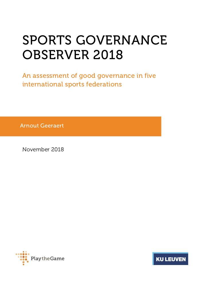 Sports governance observer 2018 : an assessment of good governance in five international sports federations / Arnout Geeraert   Geeraert, Arnout