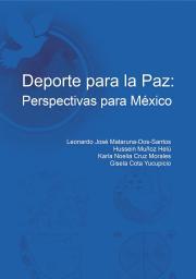 Deporte para la paz : perspectivas para México / Leonardo José Mataruna-Dos-Santos... [et al.]   Mataruna-dos-Santos, Leonardo José